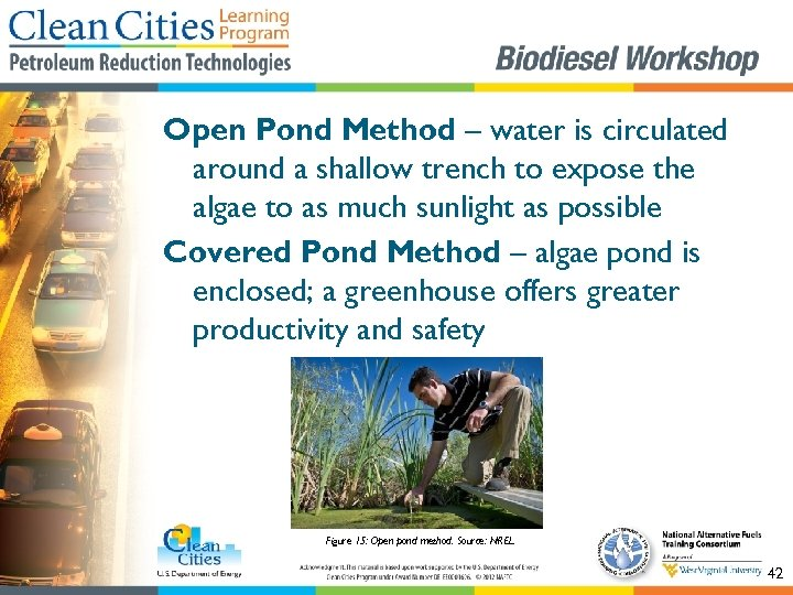 Open Pond Method – water is circulated around a shallow trench to expose the