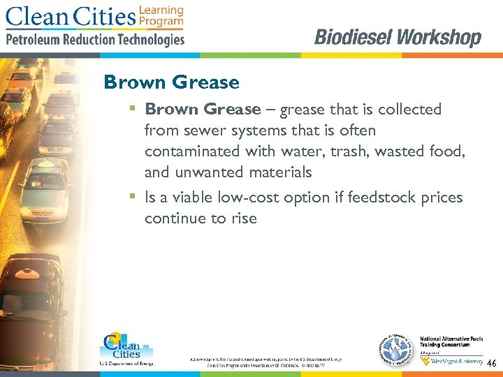 Brown Grease § Brown Grease – grease that is collected from sewer systems that