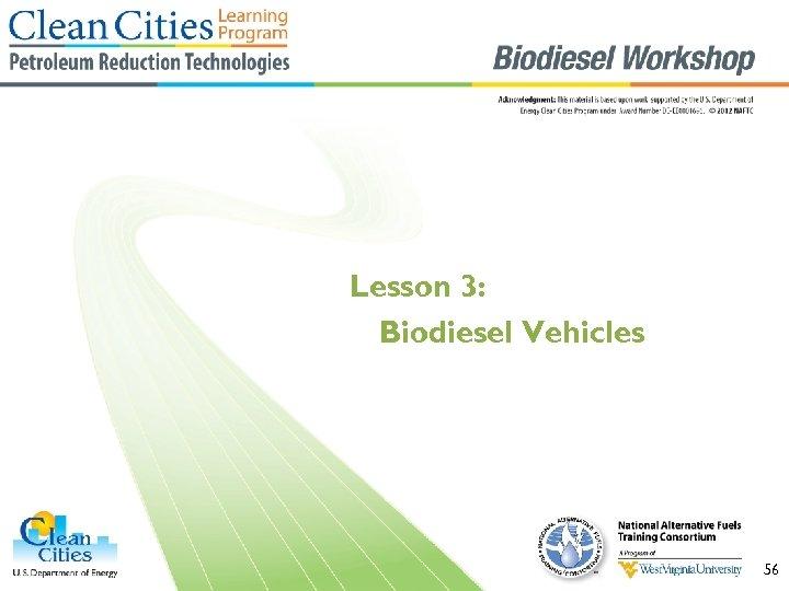 Lesson 3: Biodiesel Vehicles 56