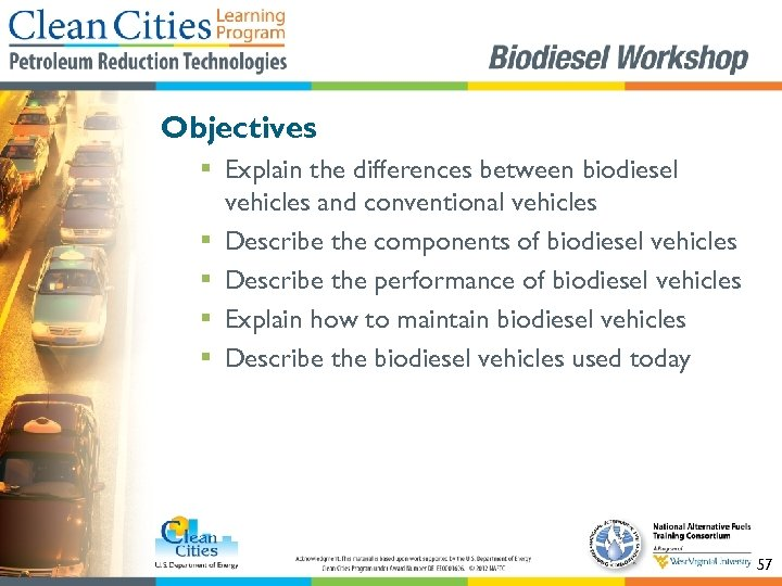 Objectives § Explain the differences between biodiesel vehicles and conventional vehicles § Describe the