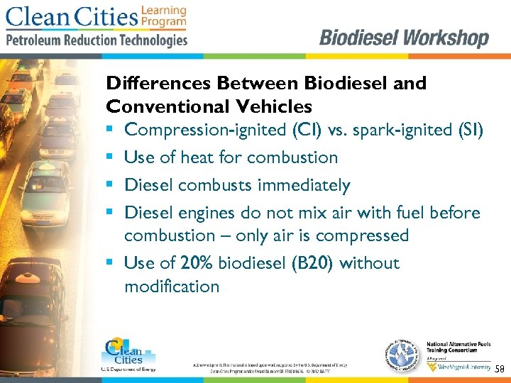 Differences Between Biodiesel and Conventional Vehicles § Compression-ignited (CI) vs. spark-ignited (SI) § Use