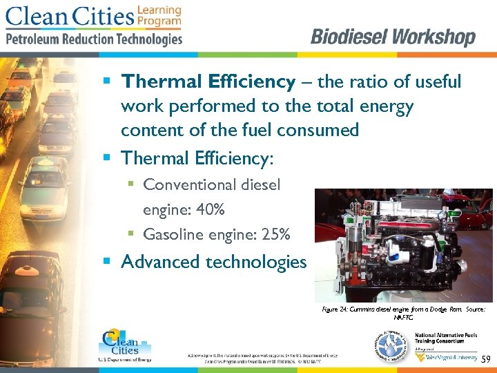 § Thermal Efficiency – the ratio of useful work performed to the total energy