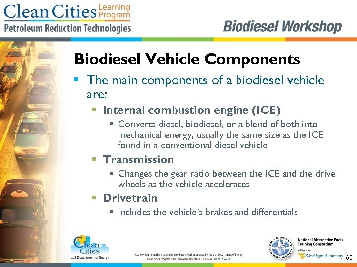 Biodiesel Vehicle Components § The main components of a biodiesel vehicle are: § Internal