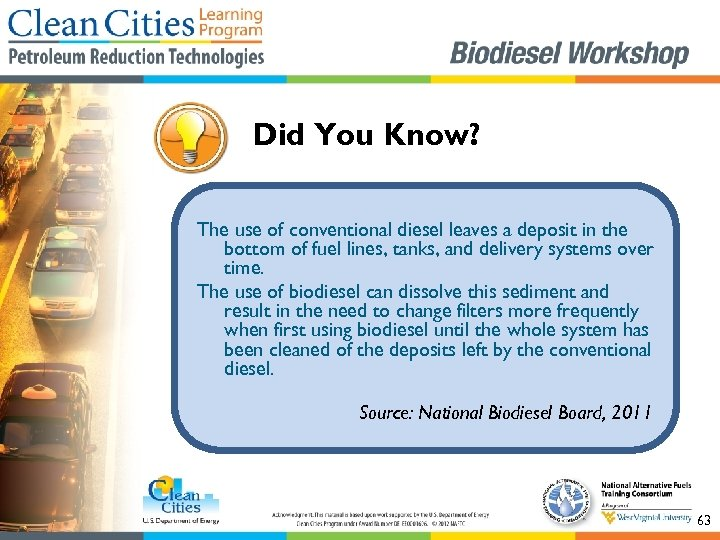 Did You Know? The use of conventional diesel leaves a deposit in the bottom