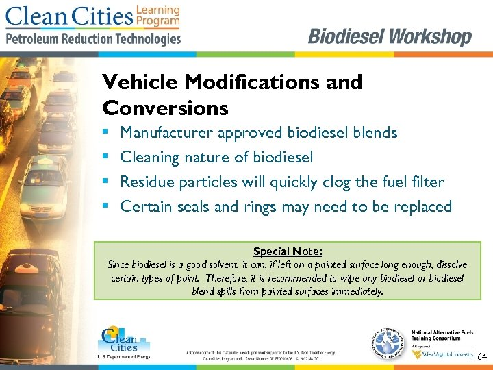 Vehicle Modifications and Conversions § § Manufacturer approved biodiesel blends Cleaning nature of biodiesel