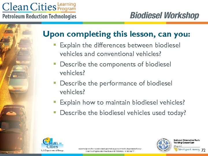 Upon completing this lesson, can you: § Explain the differences between biodiesel vehicles and