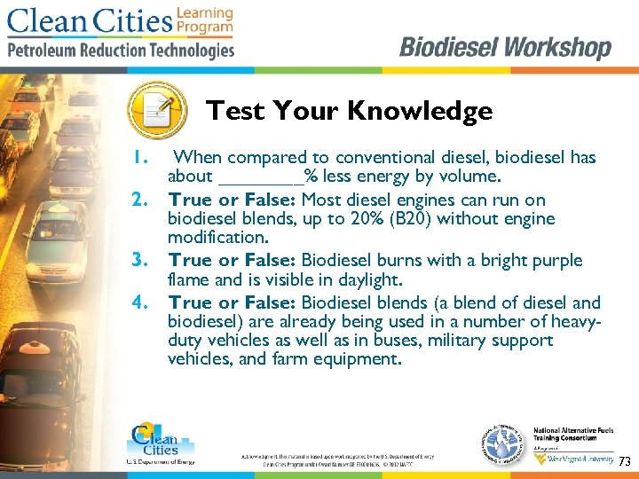 Test Your Knowledge 1. 2. 3. 4. When compared to conventional diesel, biodiesel has