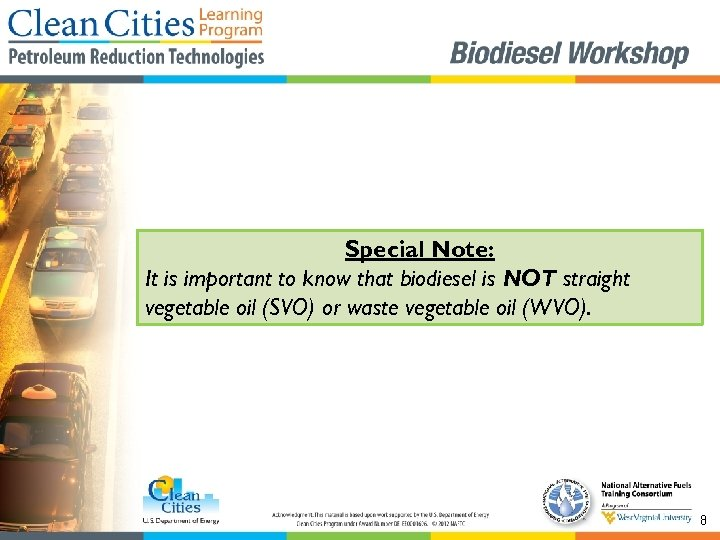 Special Note: It is important to know that biodiesel is NOT straight vegetable oil