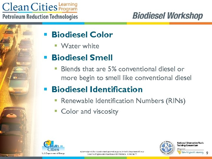 § Biodiesel Color § Water white § Biodiesel Smell § Blends that are 5%