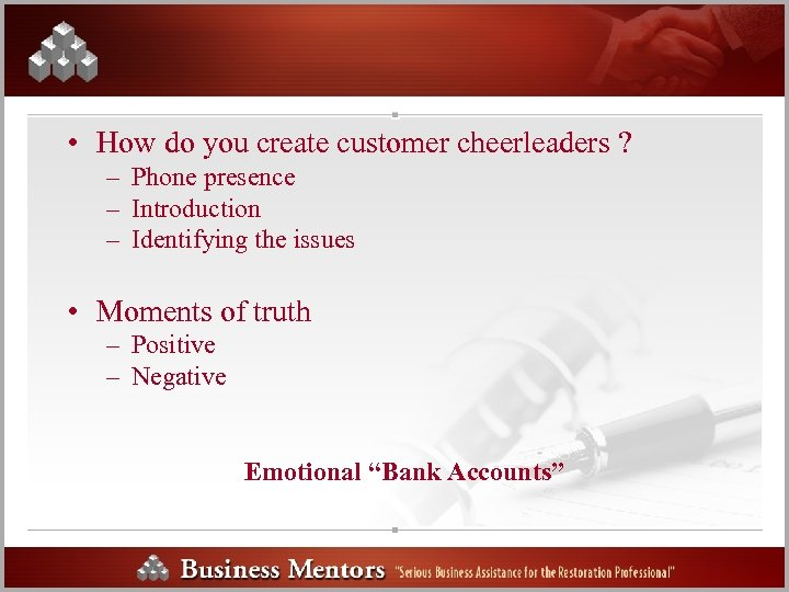 • How do you create customer cheerleaders ? – Phone presence – Introduction