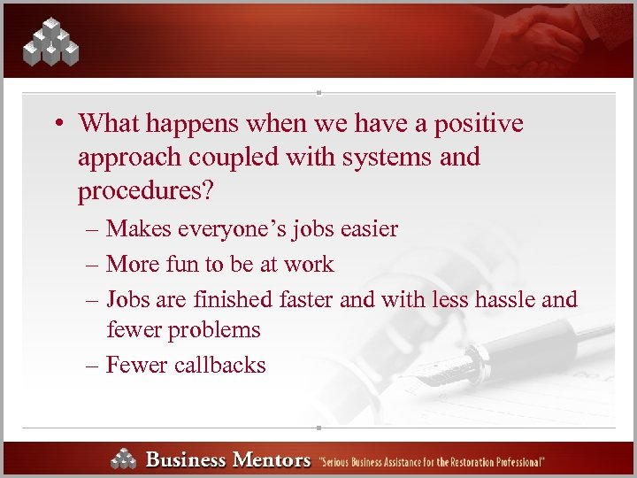 • What happens when we have a positive approach coupled with systems and