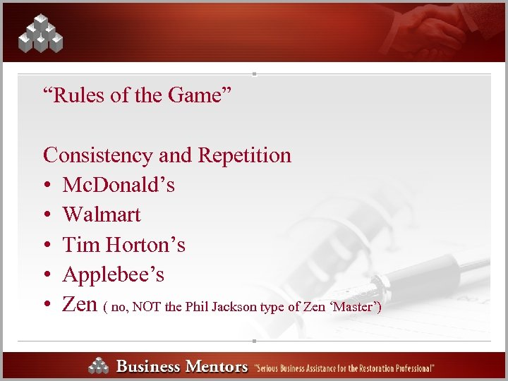 """Rules of the Game"" Consistency and Repetition • Mc. Donald's • Walmart • Tim"