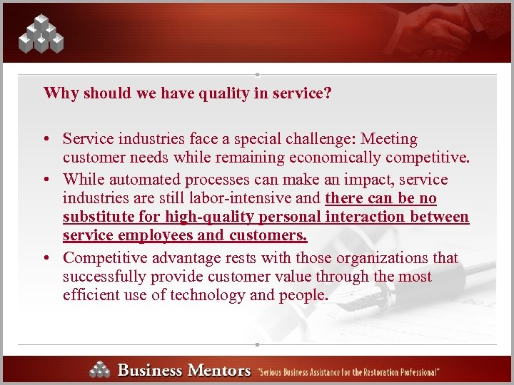Why should we have quality in service? • Service industries face a special challenge: