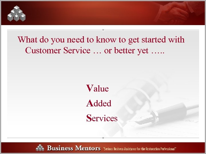 What do you need to know to get started with Customer Service … or