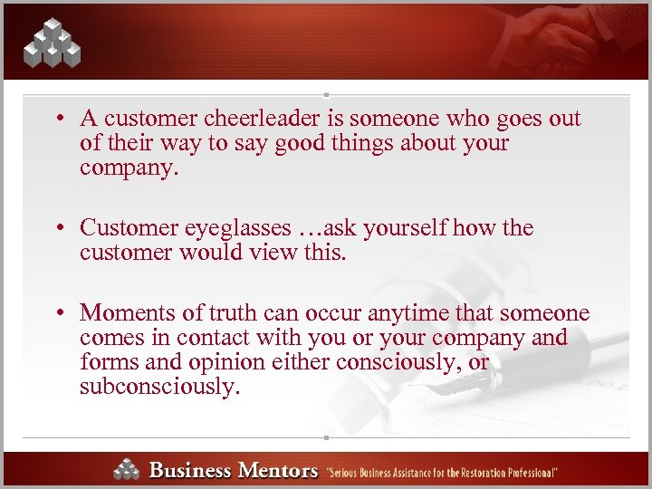 • A customer cheerleader is someone who goes out of their way to