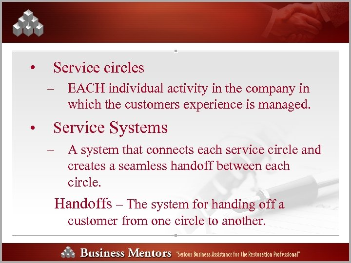 • Service circles – EACH individual activity in the company in which the