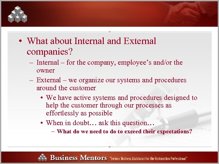 • What about Internal and External companies? – Internal – for the company,