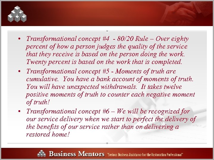 • Transformational concept #4 - 80/20 Rule – Over eighty percent of how