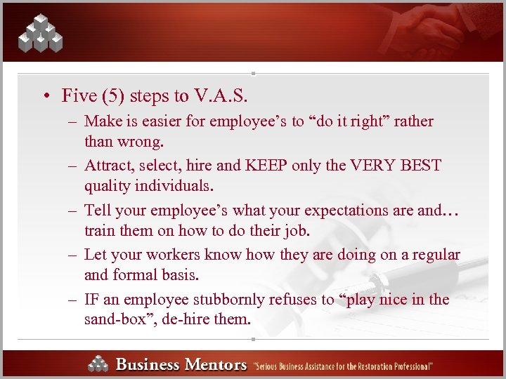 • Five (5) steps to V. A. S. – Make is easier for