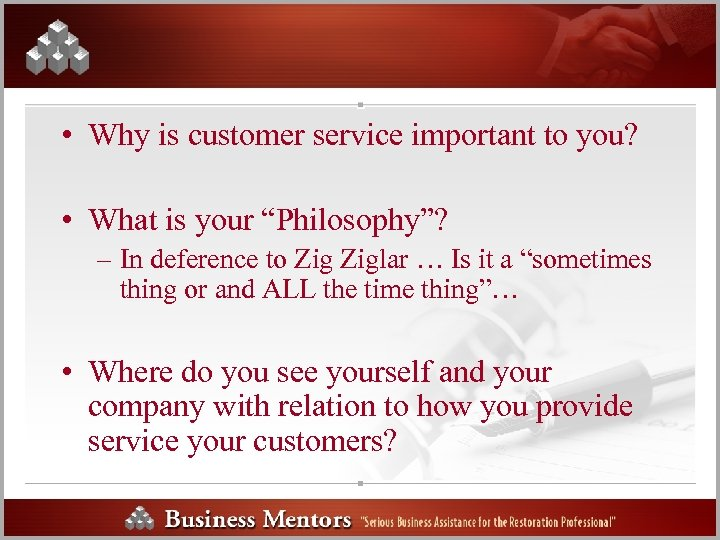 "• Why is customer service important to you? • What is your ""Philosophy""?"