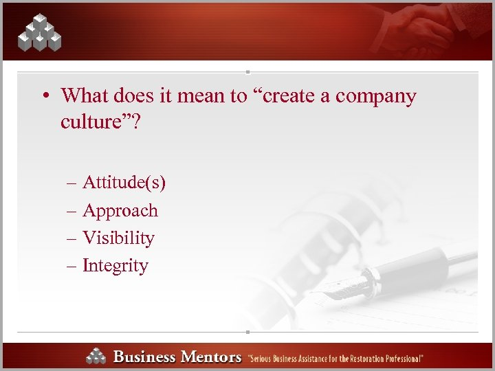"• What does it mean to ""create a company culture""? – Attitude(s) –"