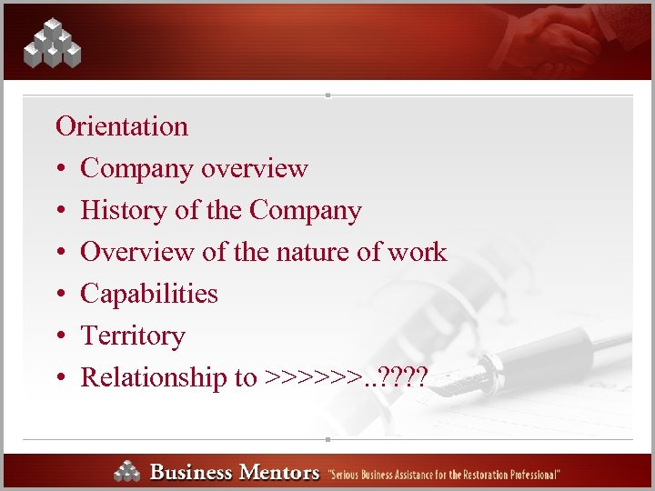 Orientation • Company overview • History of the Company • Overview of the nature