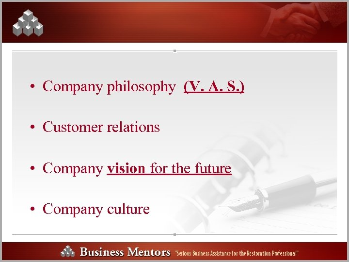 • Company philosophy (V. A. S. ) • Customer relations • Company vision