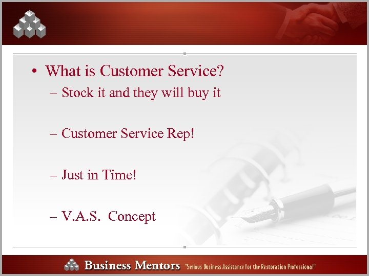 • What is Customer Service? – Stock it and they will buy it