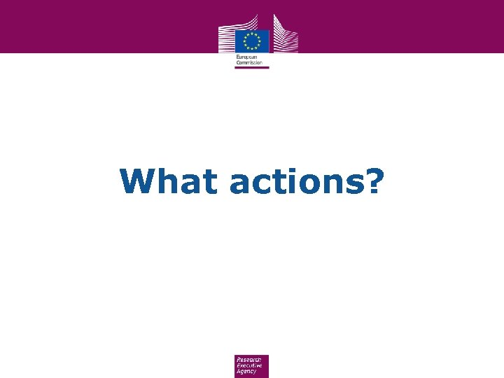 What actions?