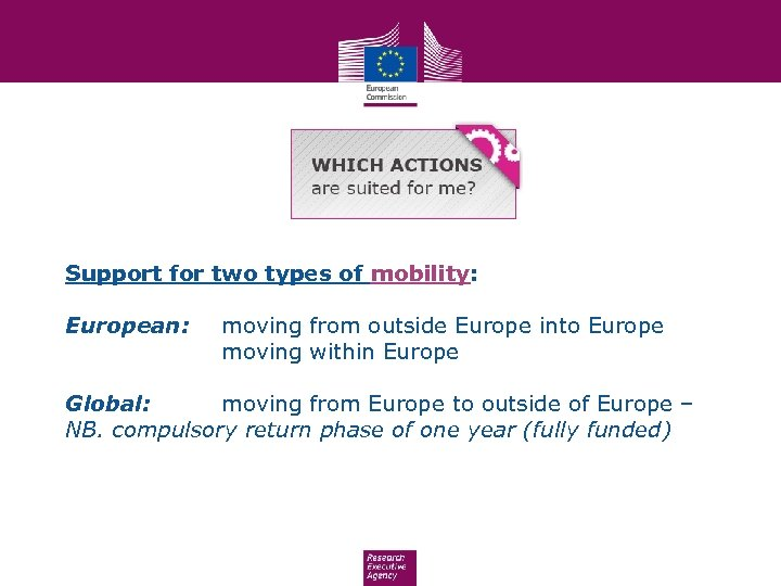 Support for two types of mobility: European: moving from outside Europe into Europe moving