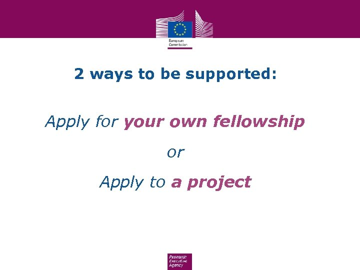 2 ways to be supported: Apply for your own fellowship or Apply to a