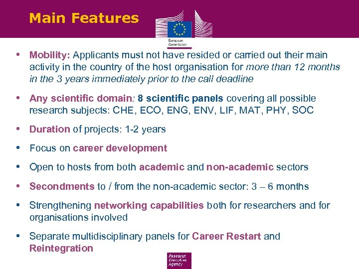 Main Features • Mobility: Applicants must not have resided or carried out their main