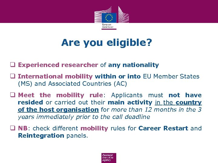 Are you eligible? q Experienced researcher of any nationality q International mobility within or