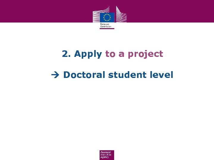 2. Apply to a project Doctoral student level