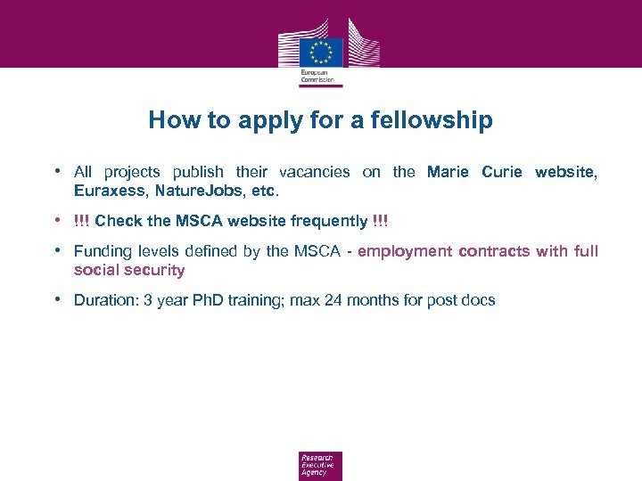 How to apply for a fellowship • All projects publish their vacancies on the
