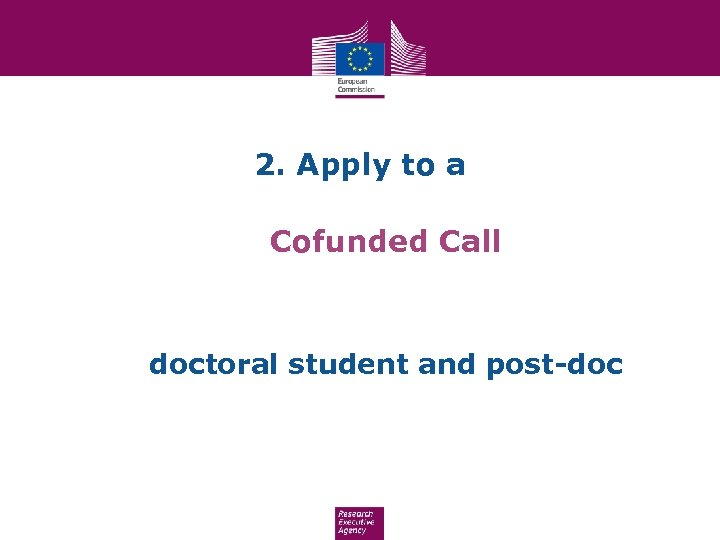 2. Apply to a Cofunded Call doctoral student and post-doc