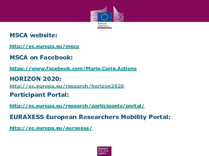 MSCA website: http: //ec. europa. eu/msca MSCA on Facebook: https: //www. facebook. com/Marie. Curie.