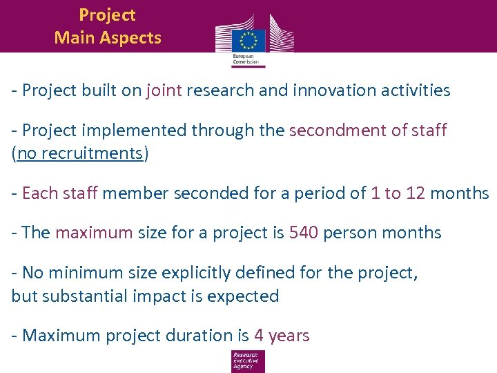 Project Main Aspects - Project built on joint research and innovation activities - Project