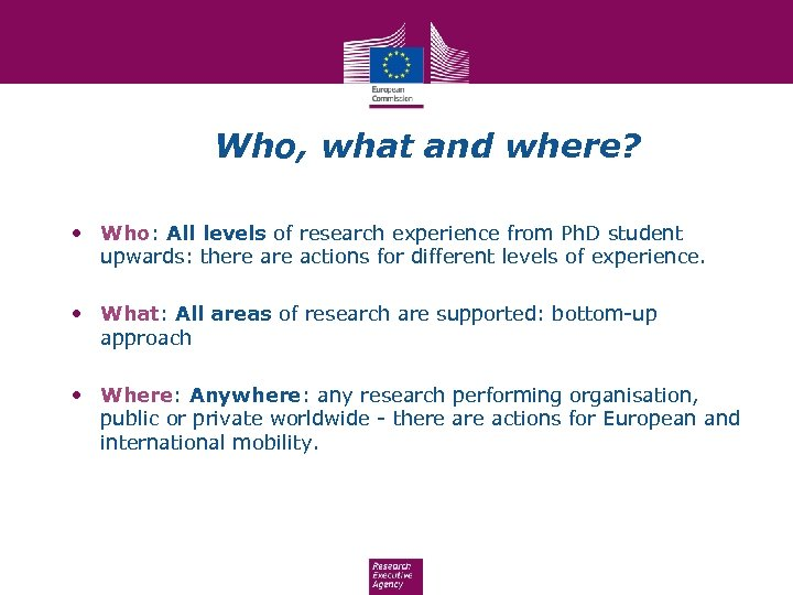 Who, what and where? • Who: All levels of research experience from Ph. D