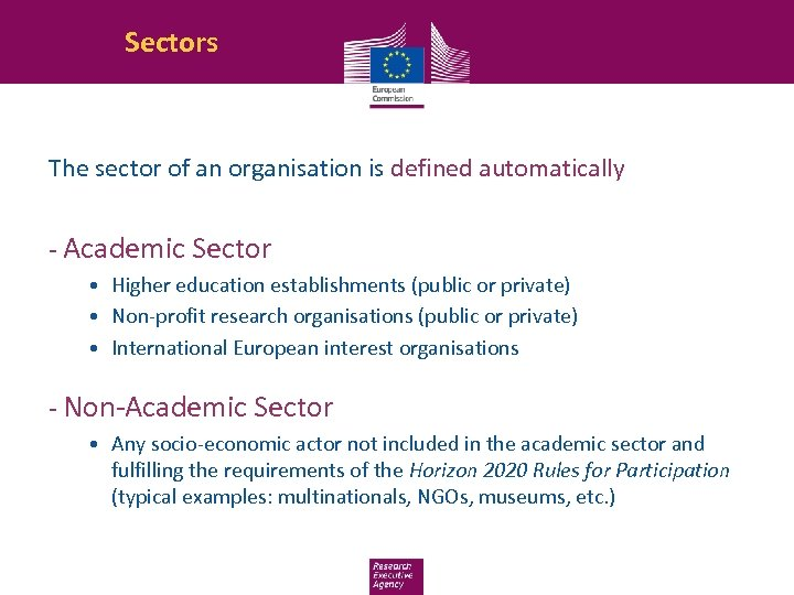 Sectors The sector of an organisation is defined automatically - Academic Sector • Higher