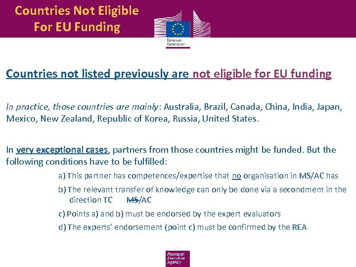 Countries Not Eligible For EU Funding Countries not listed previously are not eligible for