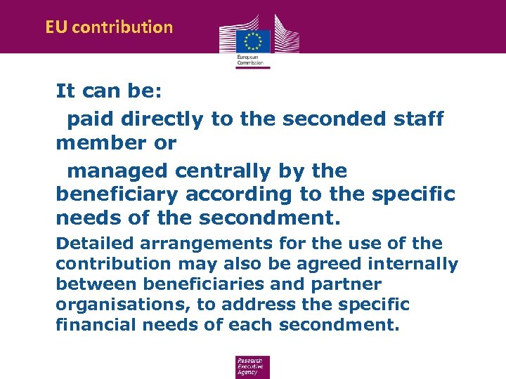 EU contribution It can be: • paid directly to the seconded staff member or