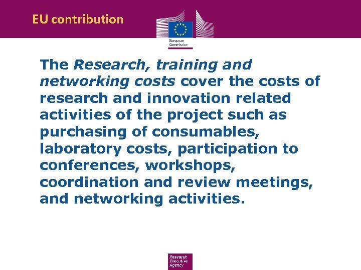 EU contribution The Research, training and networking costs cover the costs of research and