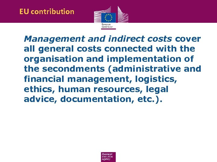 EU contribution Management and indirect costs cover all general costs connected with the organisation