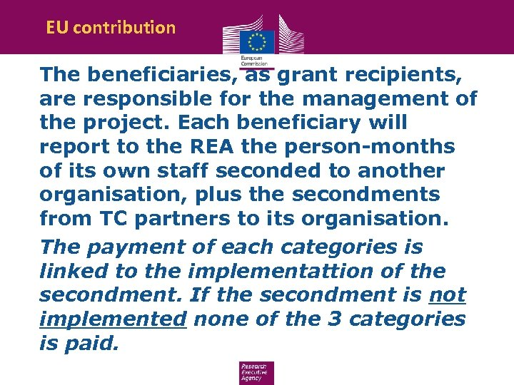 EU contribution The beneficiaries, as grant recipients, are responsible for the management of the