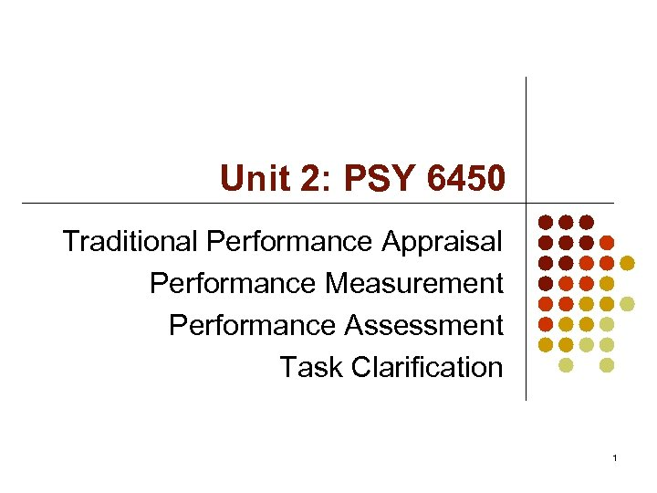 Unit 2: PSY 6450 Traditional Performance Appraisal Performance Measurement Performance Assessment Task Clarification 1