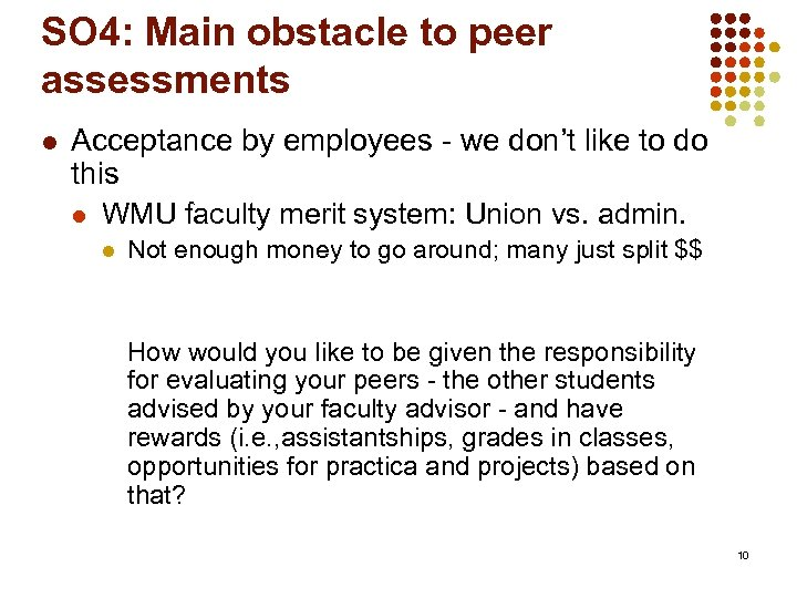 SO 4: Main obstacle to peer assessments l Acceptance by employees - we don't