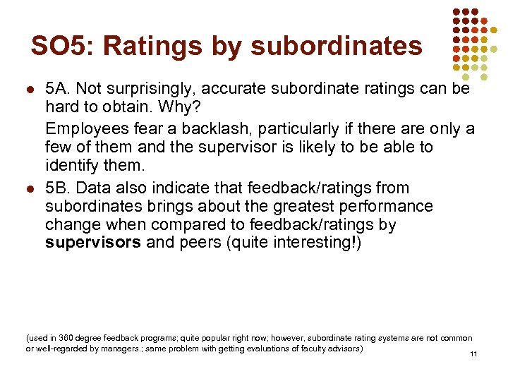 SO 5: Ratings by subordinates l l 5 A. Not surprisingly, accurate subordinate ratings