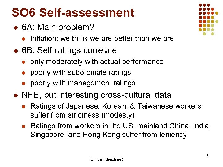 SO 6 Self-assessment l 6 A: Main problem? l l 6 B: Self-ratings correlate