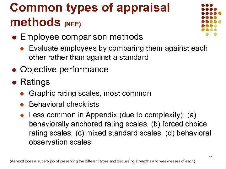 Common types of appraisal methods (NFE) l Employee comparison methods l l l Evaluate